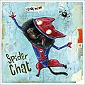 SPIDER CHAT ET SUPER BAT MOUT'