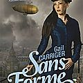 Sans forme - gail carriger - critique