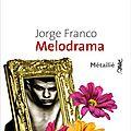 Melodrama - jorge franco