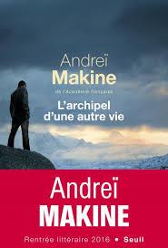 """Résultat de recherche d'images pour """"L'archipel d'une autre vie Andreï Makine"""""""