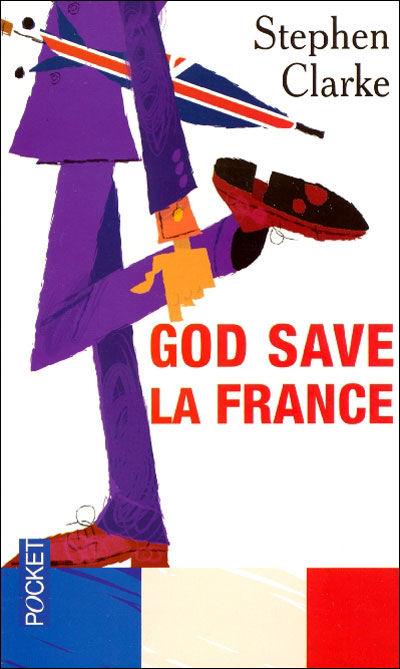 God Save La France (Stephen Clarke)
