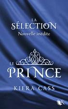Kiera Cass - [La sélection] - T0 - Le prince