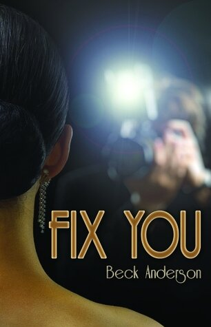 Fix You by Beck Anderson (ARC provided via NetGalley for an honest review)