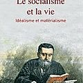 Le socialisme et la vie, idéalisme et matérialisme de Jean Jaurès