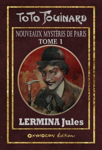NOUVEAUX MYSTERES DE PARIS - Tome 1 - LERMINA Jules