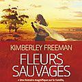 Fleurs sauvages, kimberley freeman