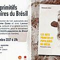 Littérature : lancement du livre les arts primitifs et populaires du brésil de benjamin péret