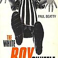 The white boy shuffle (paul beatty)