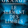 Le serment des limbes - jean-christophe grangé