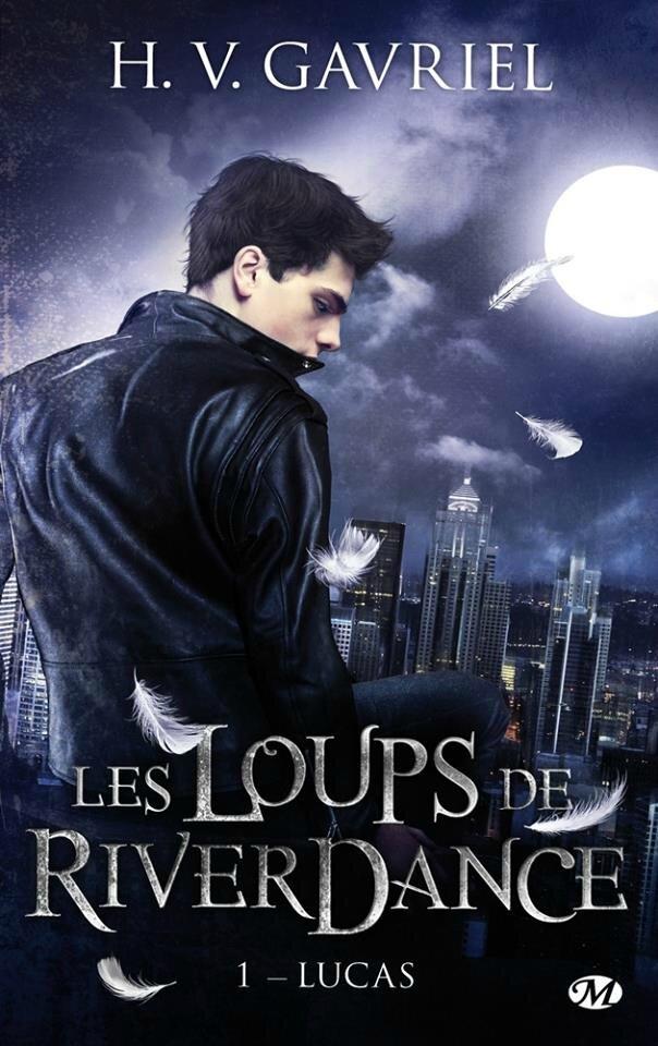 Les loups de Riverdance - Tome 1 : Lucas de H.V. Gavriel