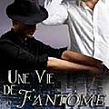 Roméo & julian - tome 3 - une vie fantôme