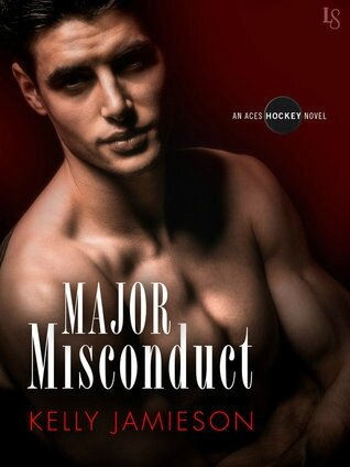 Major Misconduct (Aces Hockey #1) by Kelly Jamieson (ARC provided for an honest review)