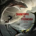 Nanar ou navet ? (sharknado 3 / sharktopus vs. pteracuda )