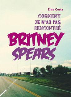 Comment_je_n_ai_pas_rencontr__Britney_Spears___Elise_Costa
