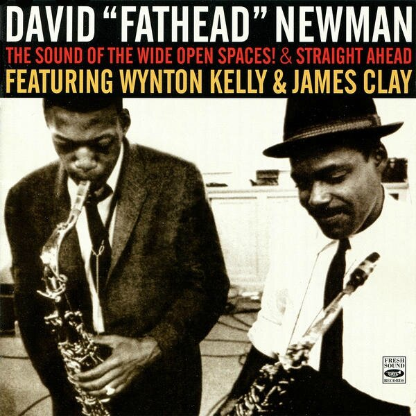David Fathead Newman - 1960 - The Sound of the Wide Open Spaces! & Straight Ahead (Fresh Sound)