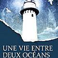 Une vie entre deux océans de margot l. stedman