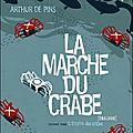 La marche du crabe 2 et 3, arthur de pins