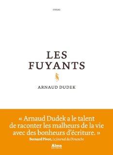 LES FUYANTS - Arnaud DUDEK