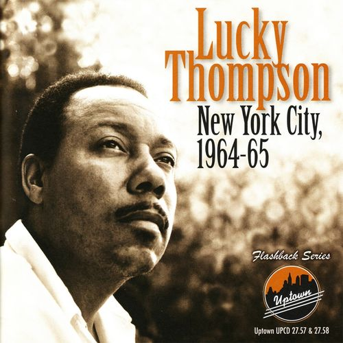Lucky Thompson - 1964-65 New York City, 1964-65 (Uptown)
