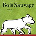 Bois Sauvage
