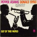Pepper Adams & Donald Byrd Quintet - 1961 - Out Of This World (Fresh Sound)