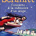 Concerto à la mémoire d'un ange ---- eric-emmanuel schmitt