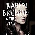 Karen brunon : la fille idéale (enfin) en pleine lumière!!