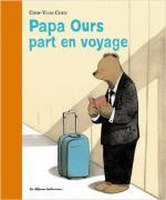 Le loup et la belette - Un mari marin - Papa ours part en voyage