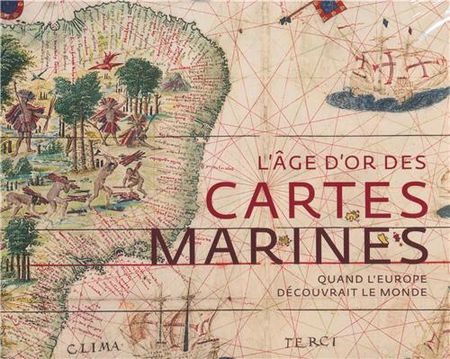 I-Grande-31201-l-age-d-or-des-cartes-marines-quand-l-europe-decouvrait-le-monde