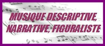 musique descriptive, narrative, figuraliste