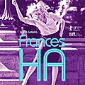 [critique] ( 9/10 ) frances ha par laetitia g.