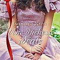 Une duchesse idéale -jacqueline navin.