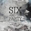 Six & the party...