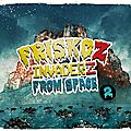 Friskoz invaders tome 2