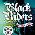 Black riders, tome 1 : glitter girl