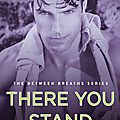 There you stand (between breaths #5) by christina lee