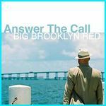 Big Brooklyn Red - Answer The Call