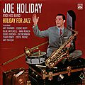Joe Holiday And His Band - 1953-57 - Holiday For Jazz (Fresh Sound)