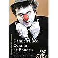 Cyrano de boudou - damien luce