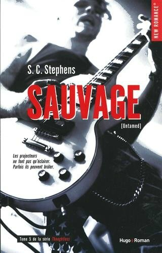 Indécise Tome 5 : Sauvage de S.C. Stephens [Thoughtless #5 Untamed]