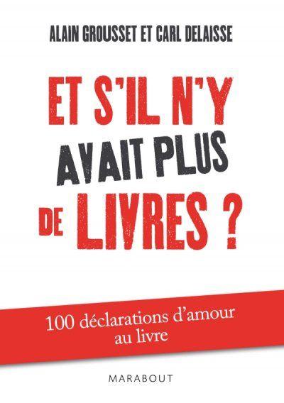 grousset_alain_et_delaisse_carl__et_s_il_n_y_avait_plus_de_livres