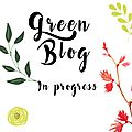 Defi green blog in progress, je me lance