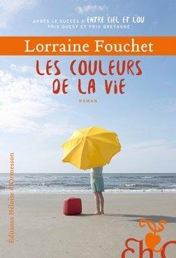 LES COULEURS DE LA VIE - LORRAINE FOUCHET - EDITIONS HELOISE D'ORMESSON