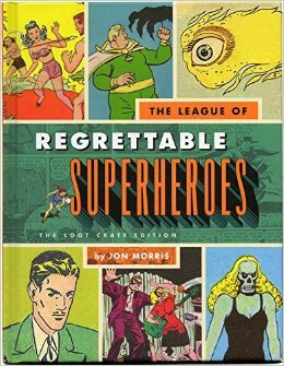 the league of regrettable superheroes loot crate edition HC