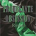 Troublante obsession tome 3 de nathalie charlier