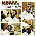 Unplugged avant l'heure : muddy waters -
