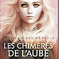 La peau des rves, tome 3: Les Chimres de lAube - Charlotte Bousquet