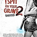 I spit on your grave 2 (j'irai cracher sur ton script)