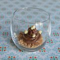 Verrine gourmande noisette