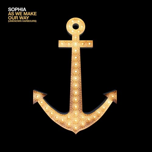 Sophia - As We Make Our Way (unknown Harbours)